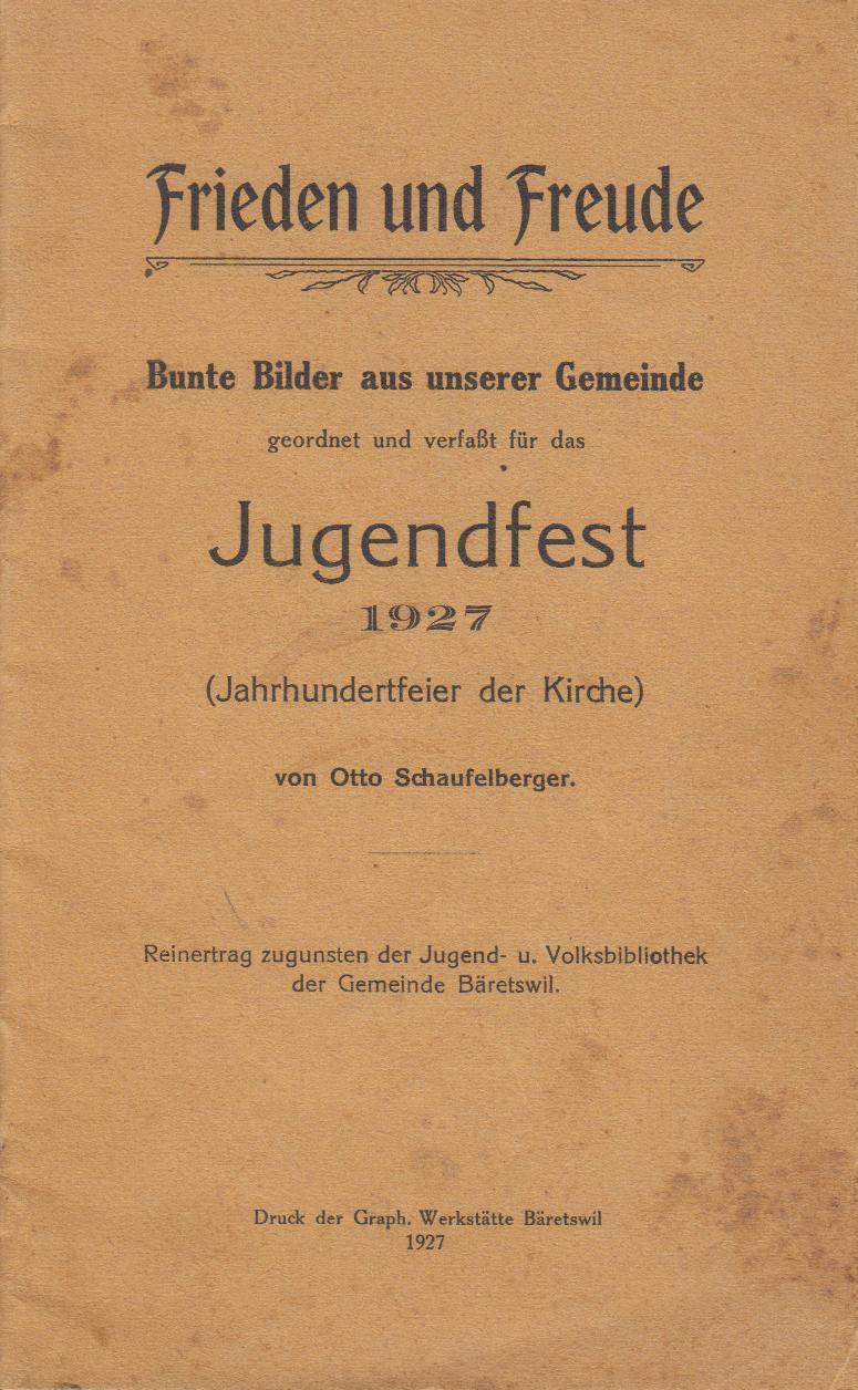 """Das Festspiel """"Frieden und Freude"""" zum Jugendfest von 1927 wurde von Otto Schaufelberger geschrieben."""